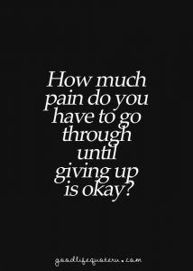 What if giving up was the only pain you should never have had to go through… because it wa ...
