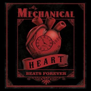 My Mechanical Heart Beats Forever