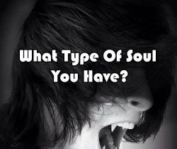 What Type Of Soul You Have?