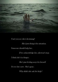 That girl drowning….is me…However, Unlike that girl, no one even notices i'm d ...